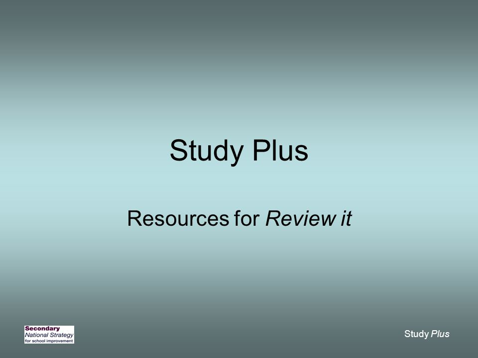 Study Plus Resources for Review it