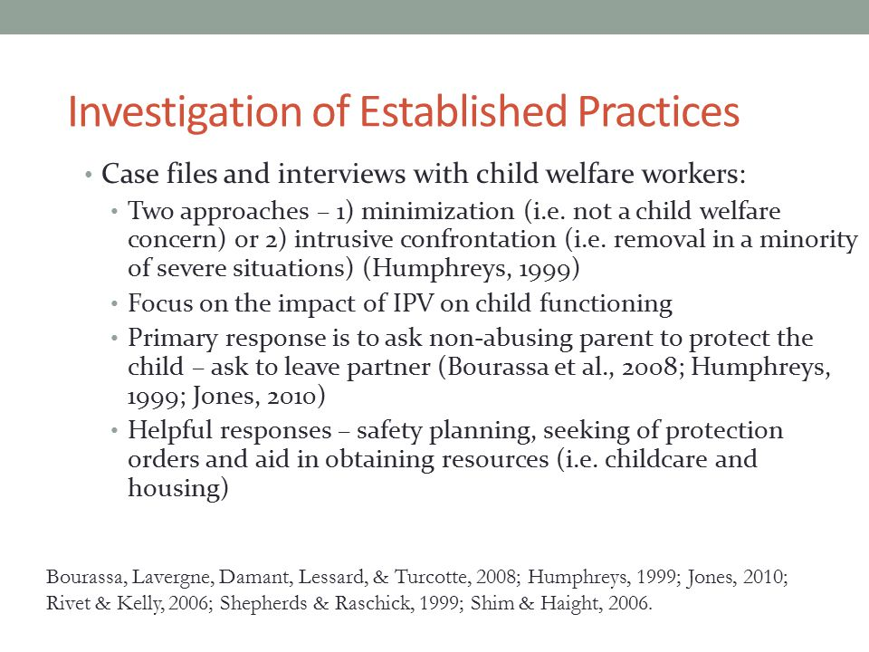 Investigation of Established Practices Case files and interviews with child welfare workers: Two approaches – 1) minimization (i.e.