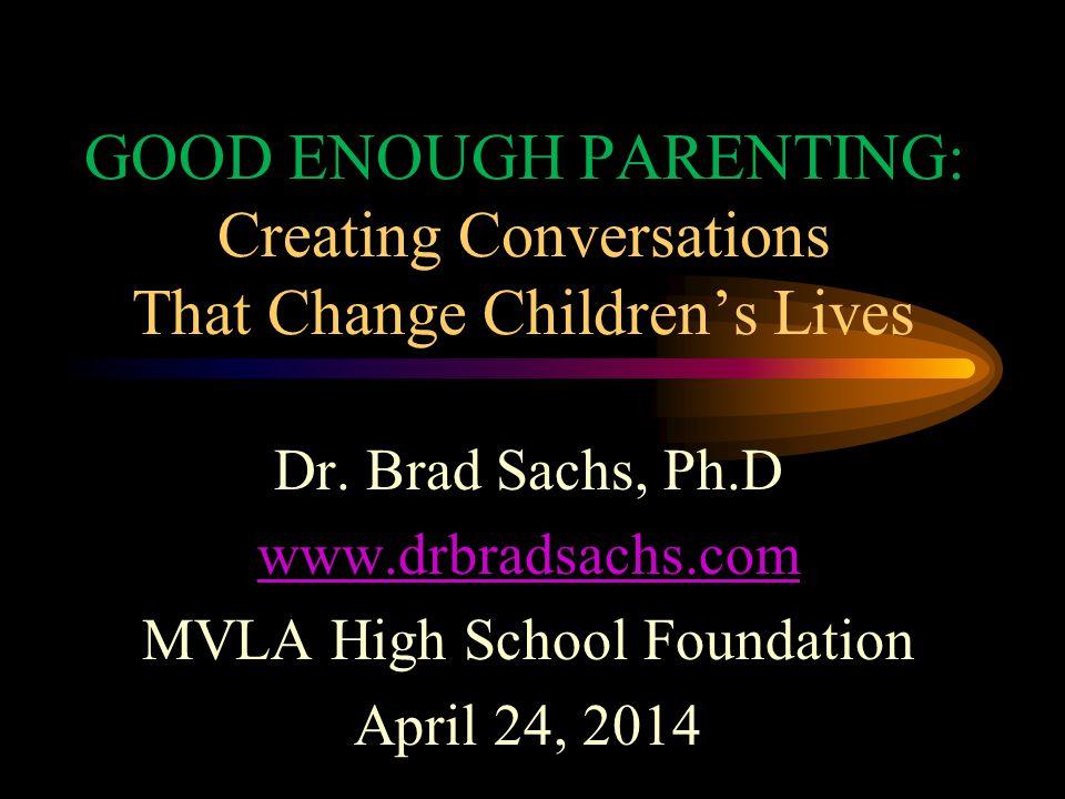 GOOD ENOUGH PARENTING: Creating Conversations That Change Children's Lives Dr.