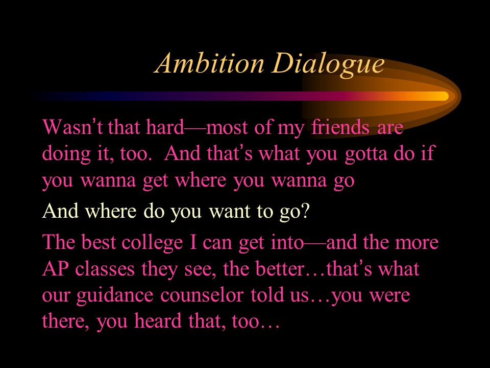 Ambition Dialogue Wasn't that hard—most of my friends are doing it, too.