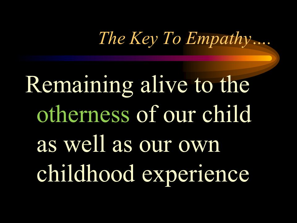The Key To Empathy….