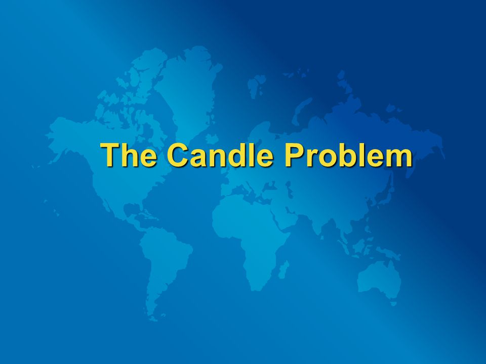 The Candle Problem The Candle Problem