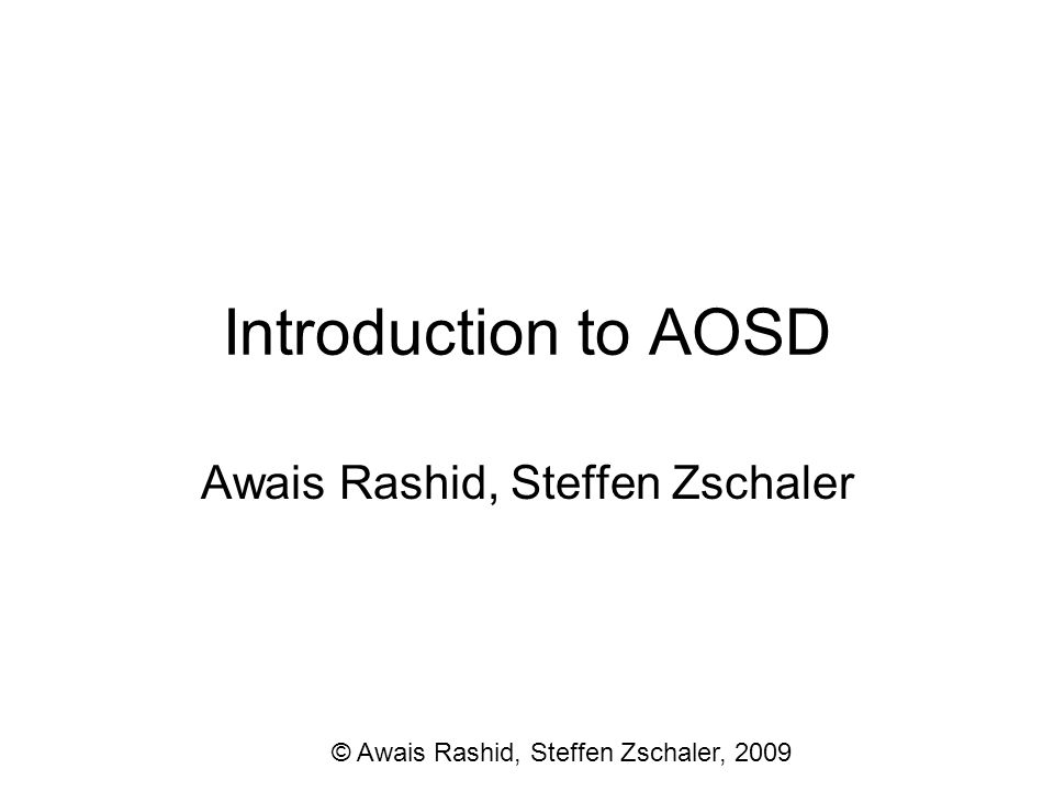 Why Aspect-Oriented Software Development (AOSD).