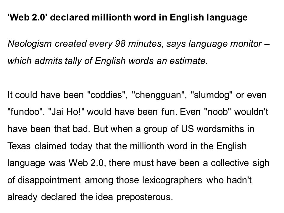 Web 2.0 declared millionth word in English language Neologism created every 98 minutes, says language monitor – which admits tally of English words an estimate.