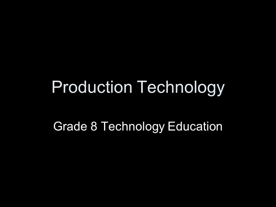 Production Technology Grade 8 Technology Education
