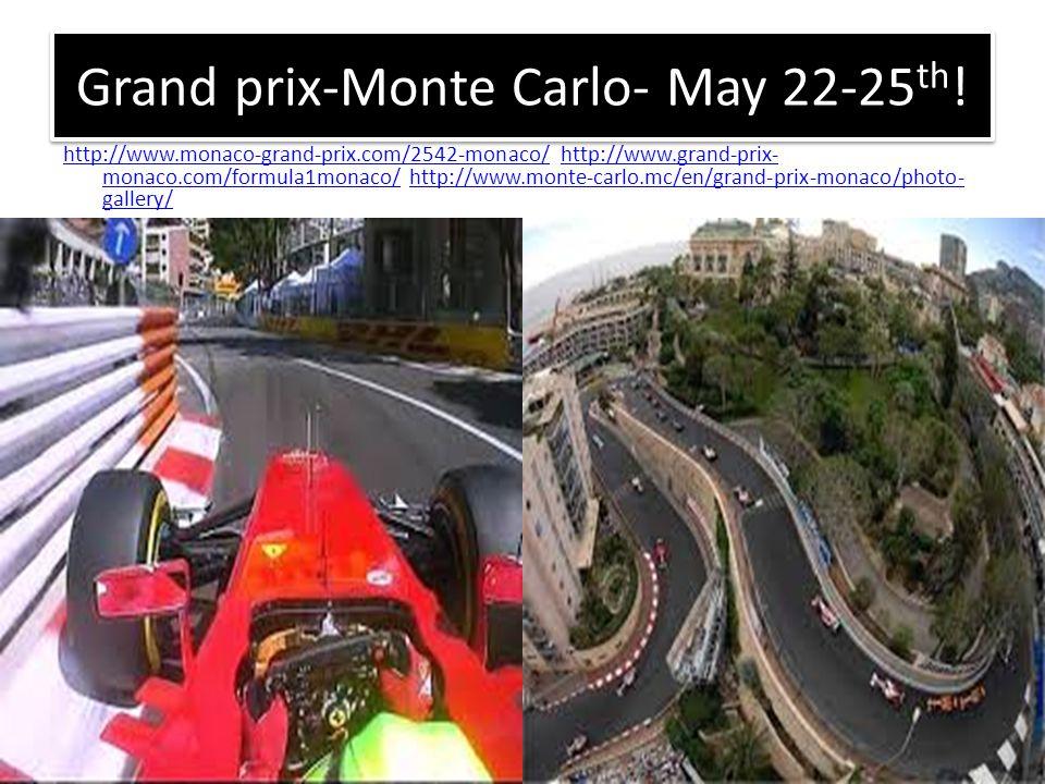 Grand prix-Monte Carlo- May 22-25 th ! http://www.monaco-grand-prix.com/2542-monaco/http://www.monaco-grand-prix.com/2542-monaco/ http://www.grand-pri