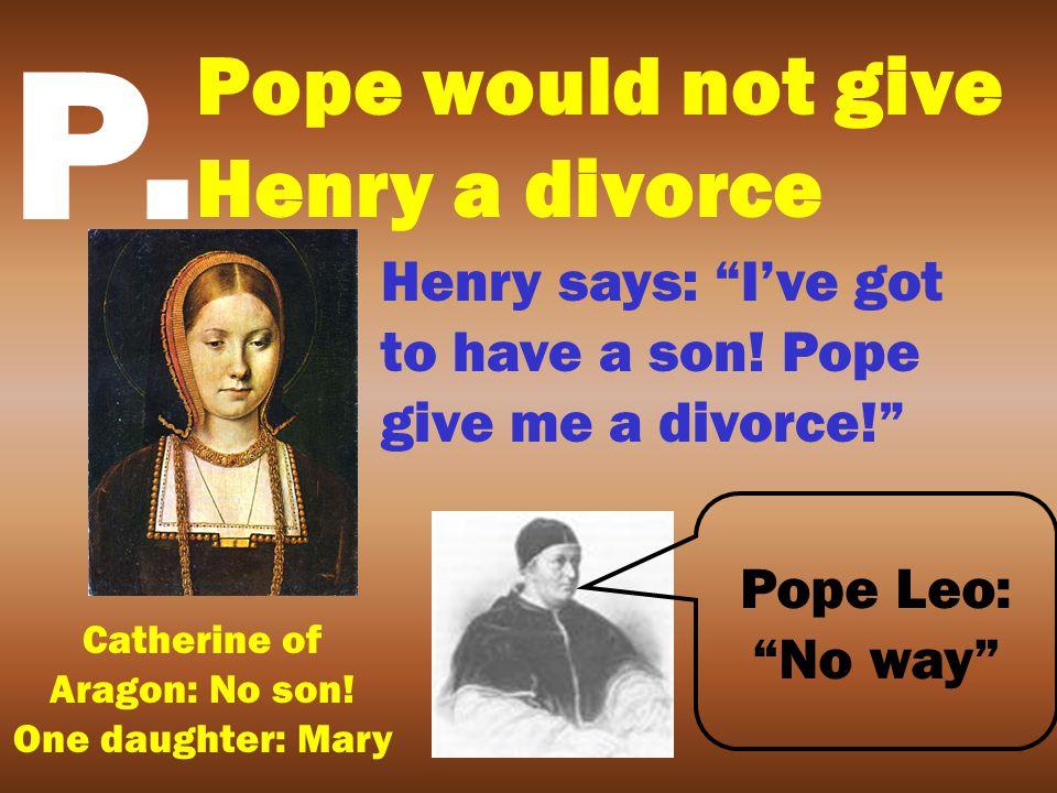 Henry VIII hated the P.O.P.E. Do you know