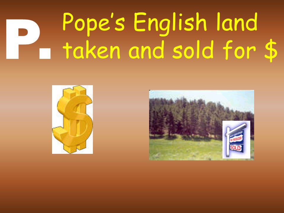 O. Ousted the Pope as an authority in England You're outta here Pope, you big dope! I didn't think he had it in him!