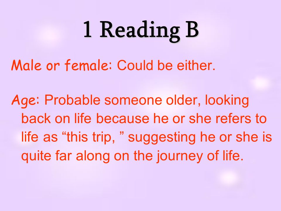 1 Reading B Male or female: Could be either.