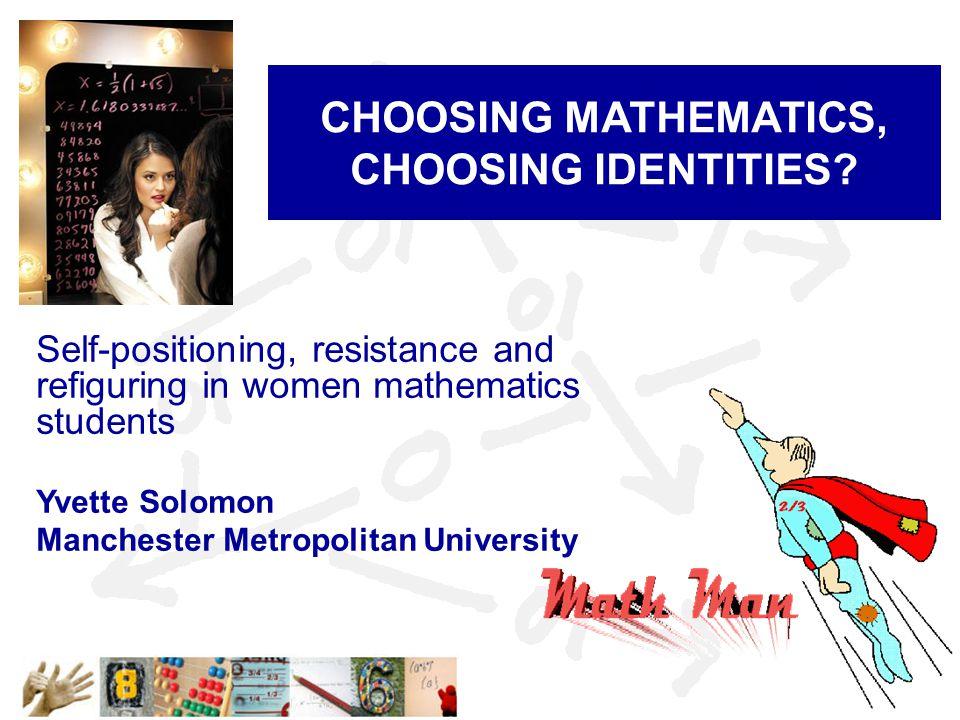CHOOSING MATHEMATICS, CHOOSING IDENTITIES.