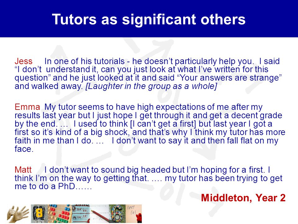 Tutors as significant others Jess In one of his tutorials - he doesn't particularly help you.
