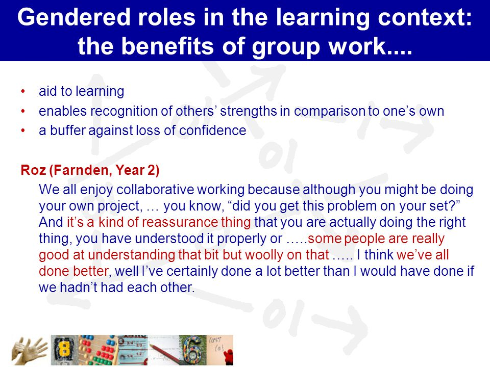Gendered roles in the learning context: the benefits of group work....