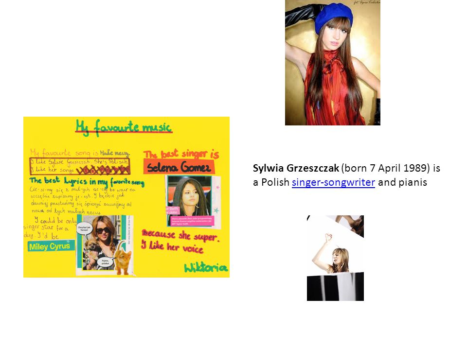 Sylwia Grzeszczak (born 7 April 1989) is a Polish singer-songwriter and pianissinger-songwriter