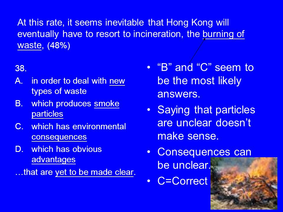 At this rate, it seems inevitable that Hong Kong will eventually have to resort to incineration, the burning of waste, (48%) 38.