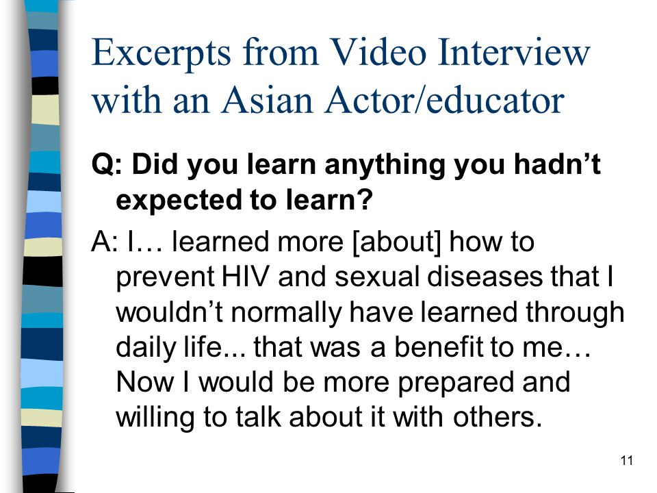 11 Excerpts from Video Interview with an Asian Actor/educator Q: Did you learn anything you hadn't expected to learn.