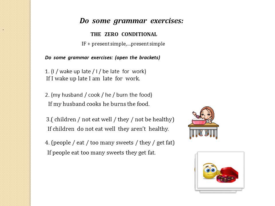 Do some grammar exercises:.1.