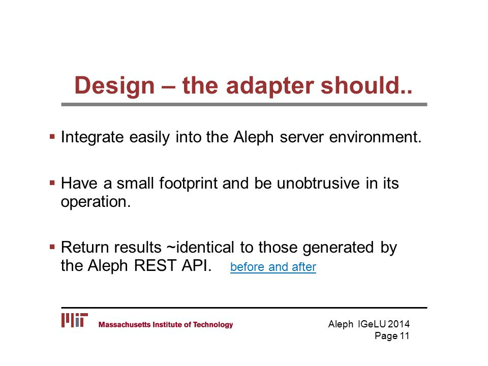 Design – the adapter should..  Integrate easily into the Aleph server environment.