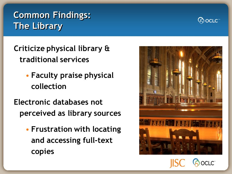 Common Findings: User Literacy Skills Information literacy skills Lacking Not kept pace with digital literacy Researchers self-taught & confident