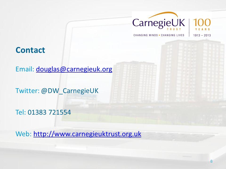 8 Contact Email: douglas@carnegieuk.orgdouglas@carnegieuk.org Twitter: @DW_CarnegieUK Tel: 01383 721554 Web: http://www.carnegieuktrust.org.ukhttp://www.carnegieuktrust.org.uk