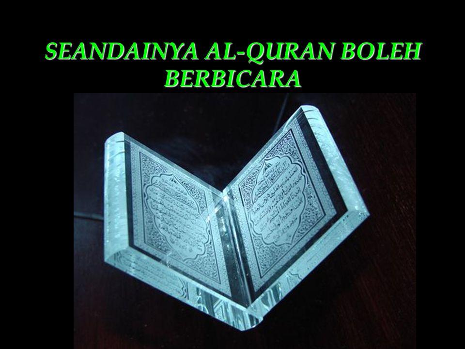 Right from wrong is my fame, Memperingatkan kebenaran adalah kemahsyuranku Holy Qur an is my name Al Qur'an Al Karim adalah namaku So, you must read me, learn me, and told everyone the content of me Maka bacalah aku, pelajarilah aku, dan sampaikan isi yang ada padaku Because,Kerana,