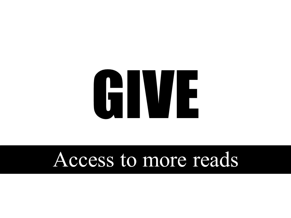 GIVE Access to more reads