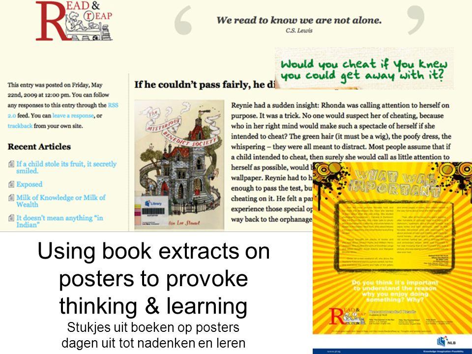 Using book extracts on posters to provoke thinking & learning Stukjes uit boeken op posters dagen uit tot nadenken en leren