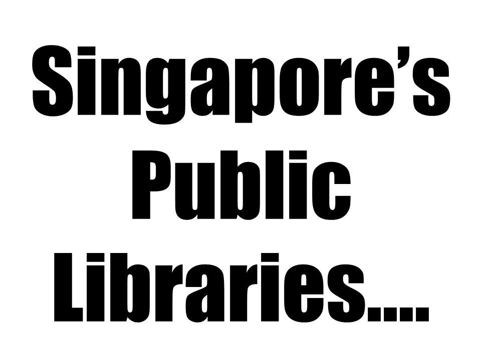 Singapore's Public Libraries….