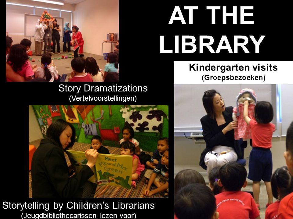 AT THE LIBRARY Kindergarten visits (Groepsbezoeken) Storytelling by Children's Librarians (Jeugdbibliothecarissen lezen voor) Story Dramatizations (Vertelvoorstellingen)