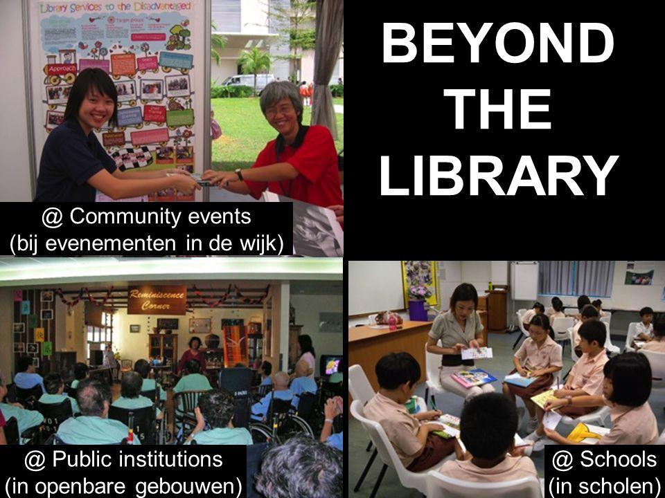 BEYOND THE LIBRARY @ Community events (bij evenementen in de wijk) @ Schools (in scholen) @ Public institutions (in openbare gebouwen)