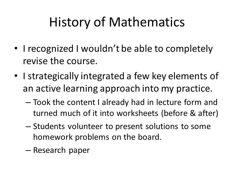 History of Mathematics I recognized I wouldn't be able to completely revise the course.