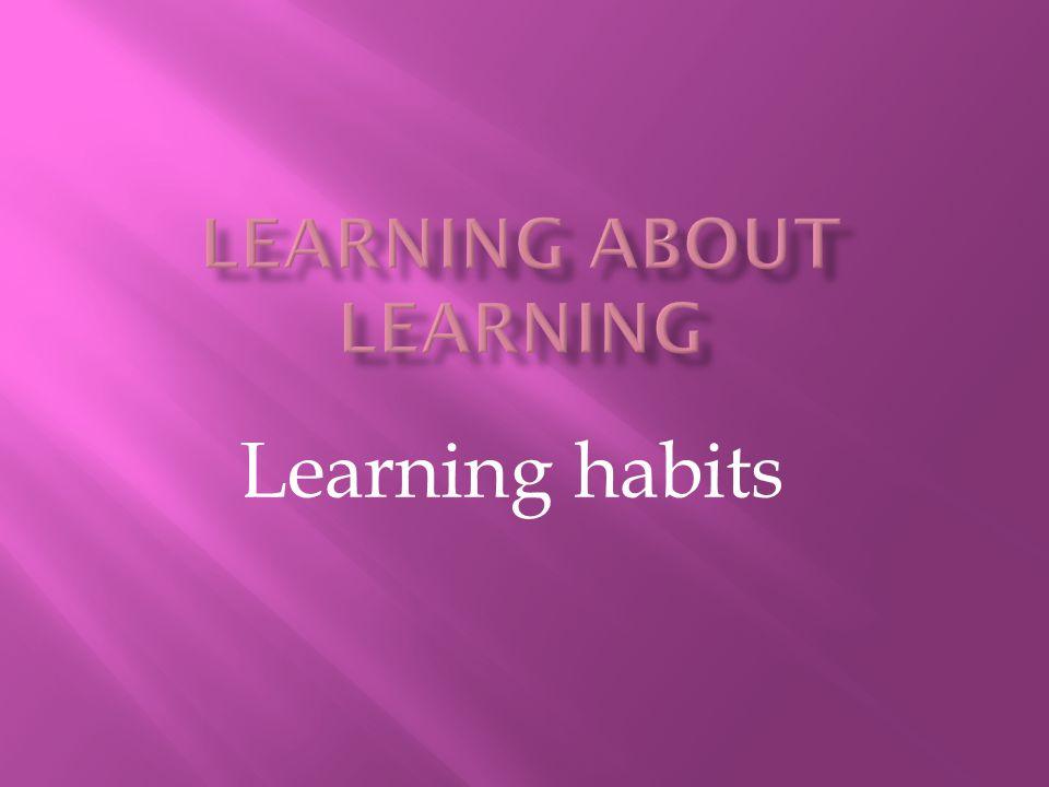 Learning habits