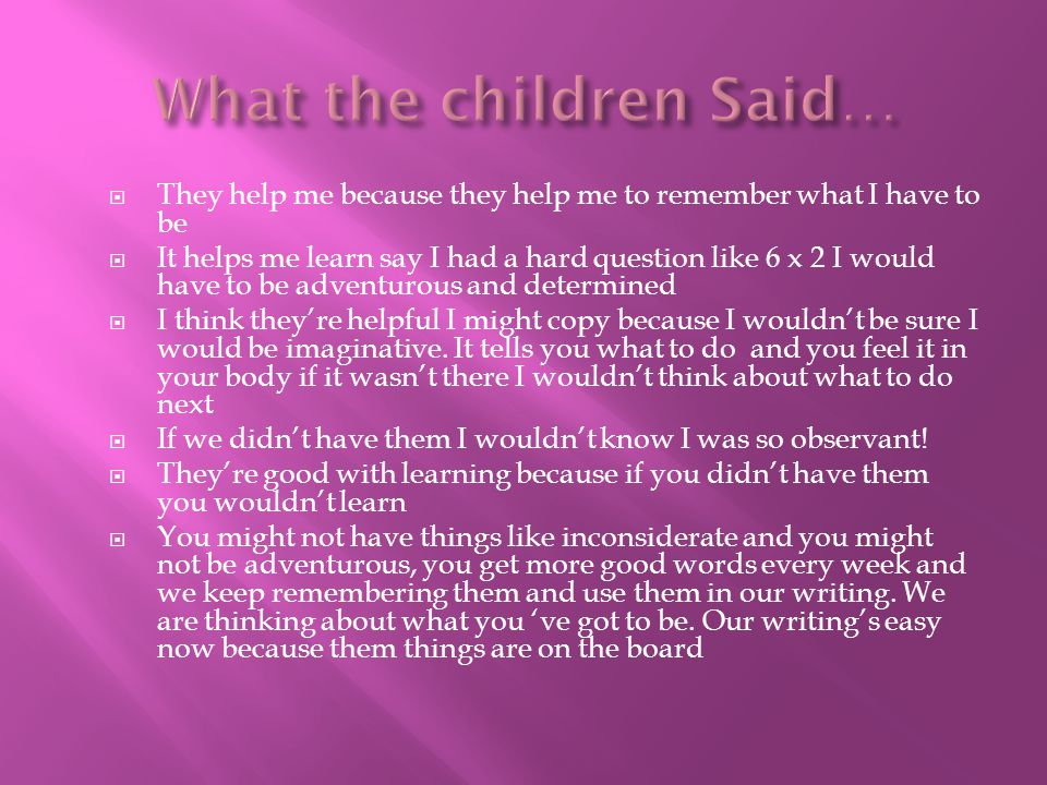 Quote from parents of a year 2 child  The creative and imaginative ways you have developed to teach the children various topics really seem to engage …..