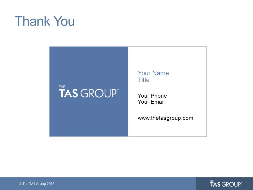 Thank You Your Name Title Your Phone Your Email www.thetasgroup.com