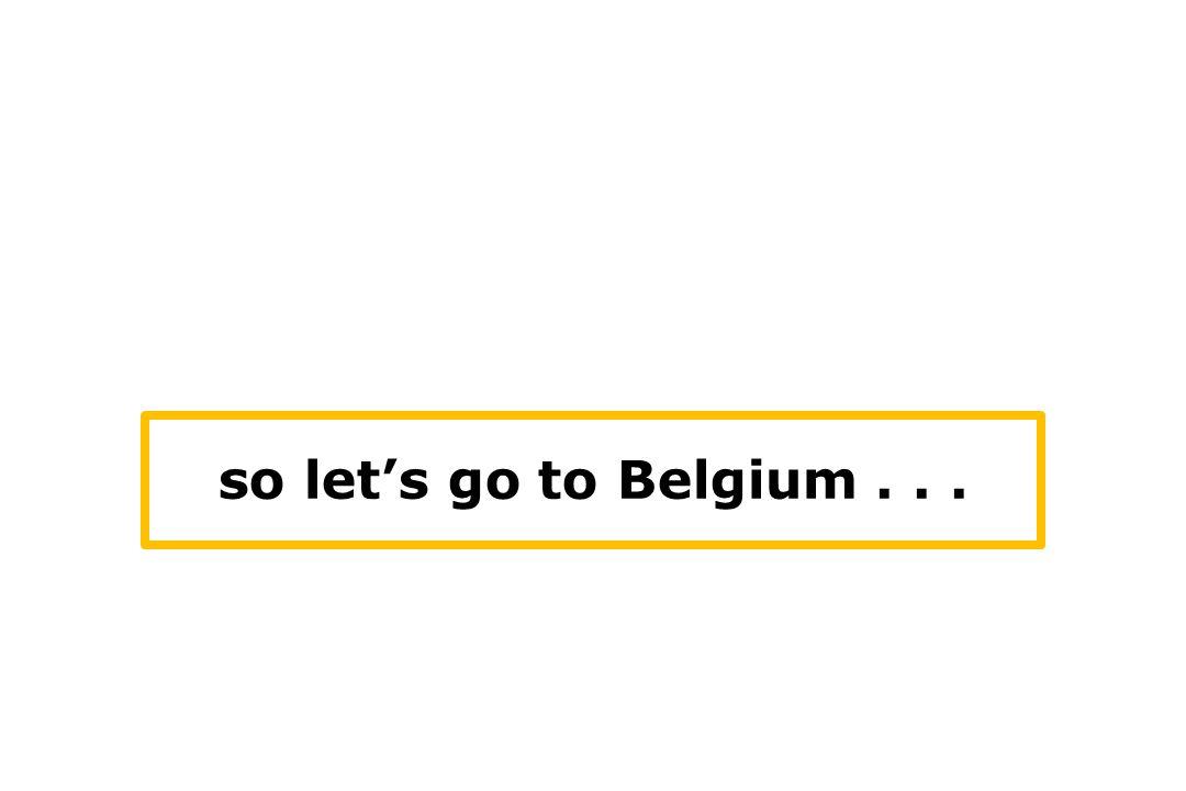 so let's go to Belgium...