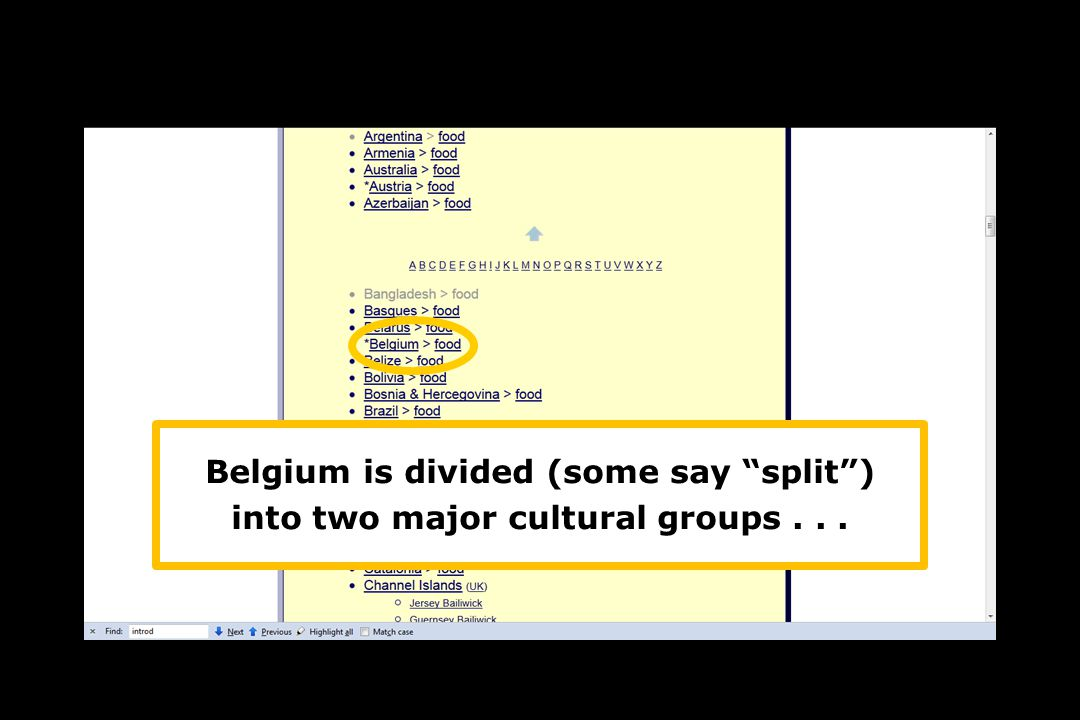 Belgium is divided (some say split ) into two major cultural groups...