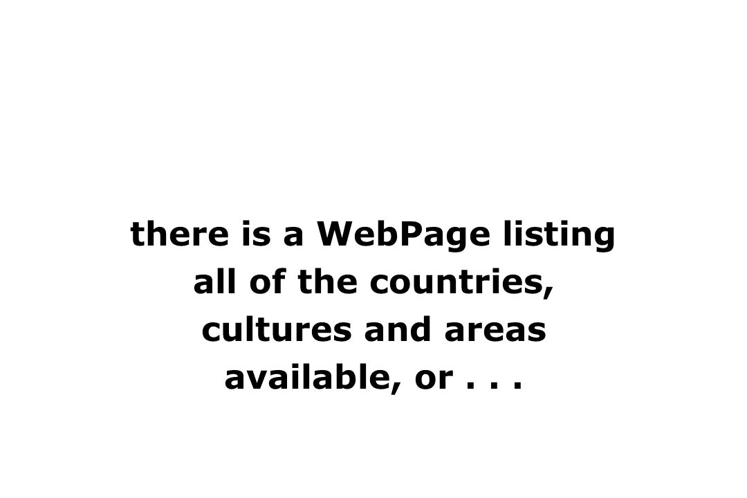 there is a WebPage listing all of the countries, cultures and areas available, or...