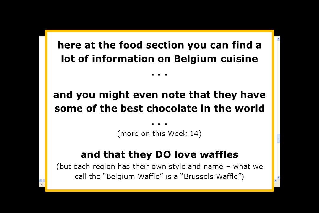 here at the food section you can find a lot of information on Belgium cuisine...
