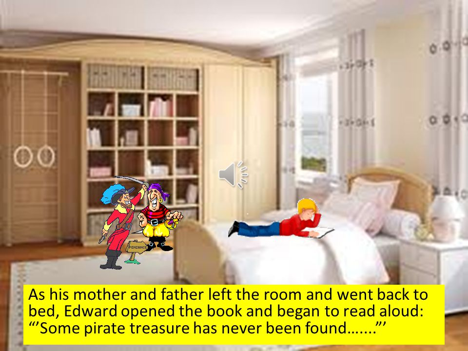 But don't stay up too late, Edward's mother told him firmly.