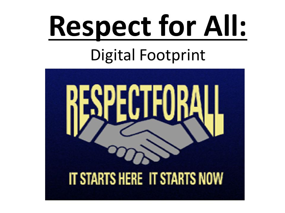 Respect for All: Digital Footprint