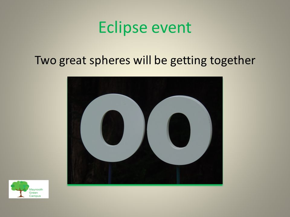 Eclipse event Two great spheres will be getting together