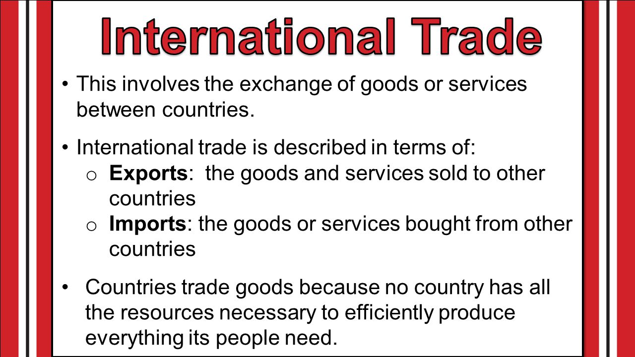 This involves the exchange of goods or services between countries.
