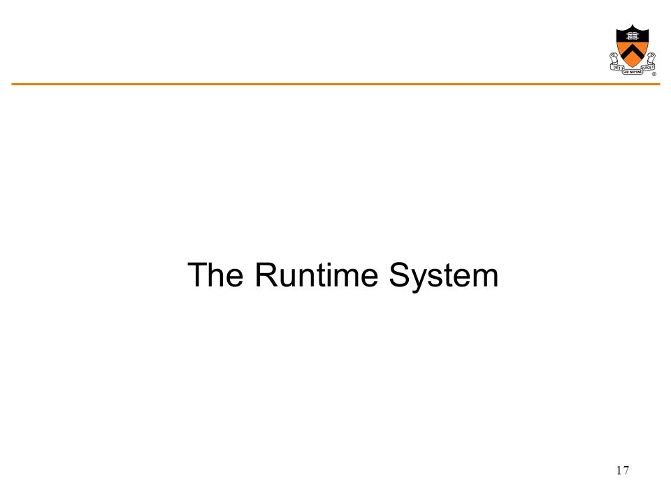 The Runtime System 17