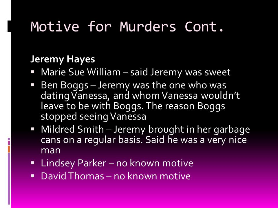 Motive for Murders Cont.