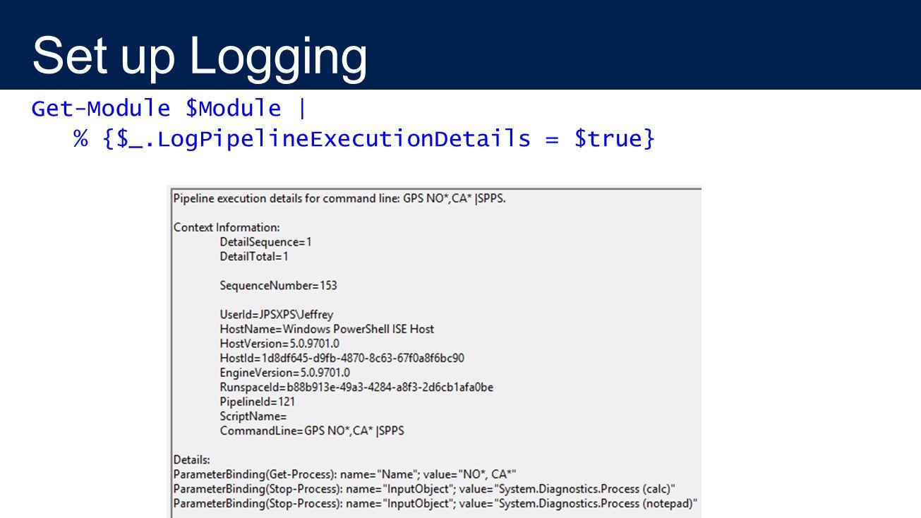 Get-Module $Module | % {$_.LogPipelineExecutionDetails = $true}