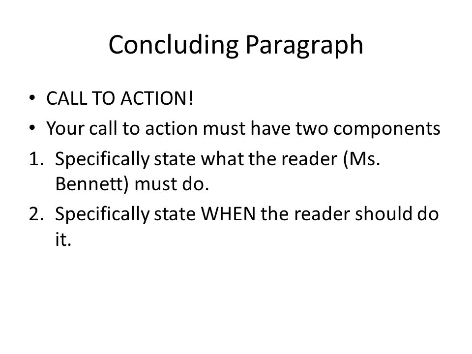 Concluding Paragraph CALL TO ACTION.