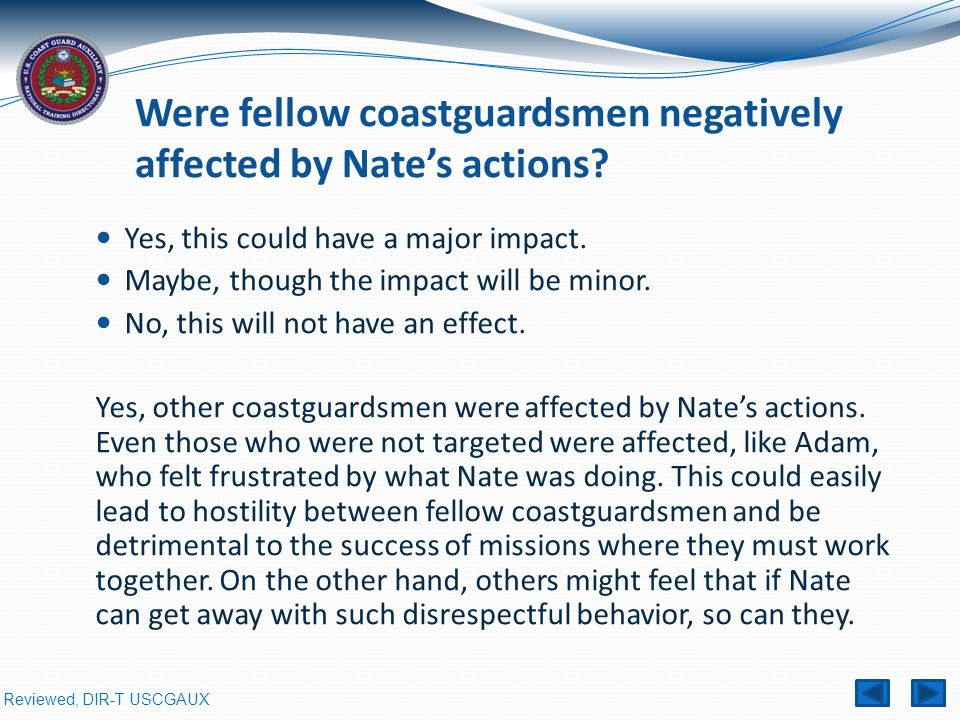 Reviewed, DIR-T USCGAUX Were fellow coastguardsmen negatively affected by Nate's actions.