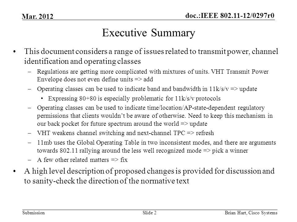 doc.:IEEE 802.11-12/0297r0 Submission Mar. 2012 Executive Summary This document considers a range of issues related to transmit power, channel identif