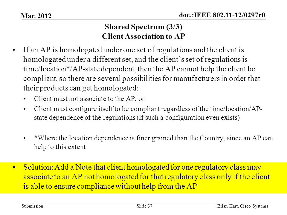 doc.:IEEE 802.11-12/0297r0 Submission Mar. 2012 Shared Spectrum (3/3) Client Association to AP If an AP is homologated under one set of regulations an