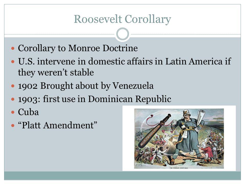 Roosevelt Corollary Corollary to Monroe Doctrine U.S.
