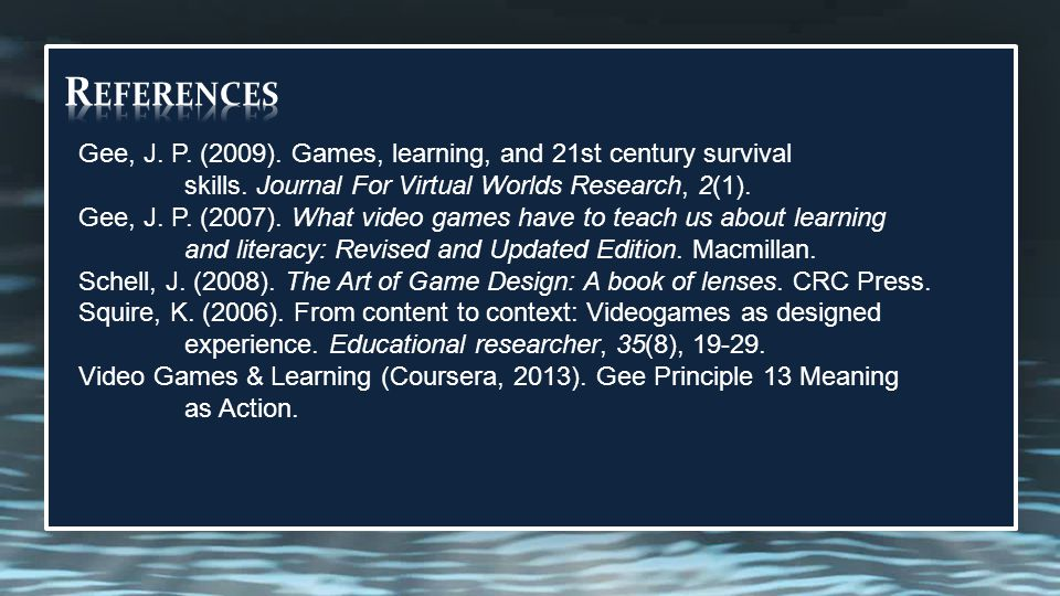 Gee, J. P. (2009). Games, learning, and 21st century survival skills.